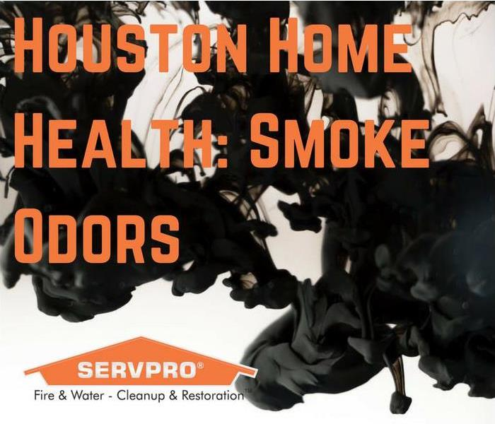 General Houston Home Health: Get Rid of Smoke Odors Before It Becomes a Persistent Problem