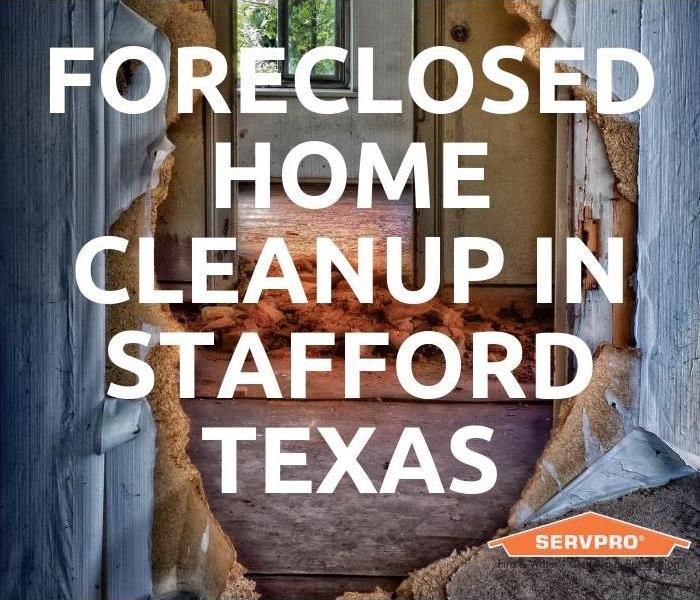 Cleaning Foreclosed Home Cleanup in Stafford Texas